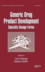 Generic Drug Product Development : Specialty Dosage Forms - Leon Shargel