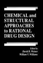 Chemical and Structural Approaches to Rational Drug Design :  A Guide to Microsoft Axapta - David B. Weiner