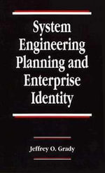 System Engineering Planning and Enterprise Identity : Systems Engineering - Jeffrey O. Grady