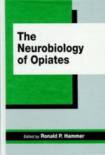 The Neurobiology of Opiates - Jr. Ronald P. Hammer