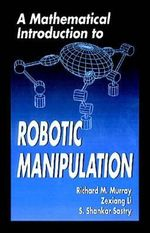 A Mathematical Introduction to Robotic Manipulation : For Allocation of Central Assistance for State Pla... - R.M. Murray