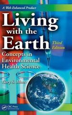 Living with the Earth : Concepts in Environmental Health Science - Gary S. Moore