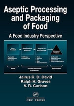 Aseptic Processing and Packaging of Food : A Food Industry Perspective