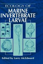 Ecology of Marine Invertebrate Larvae : Prevention of Toxic Contamination in Large Lakes v...