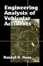 Engineering Analysis of Vehicular Accidents : Advances in Systems, Control, and Information Engi... - Randall K. Noon