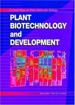 Plant Biotechnology and Development : Current Topics in Plant Molecular Biology