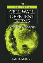 Cell Wall Deficient Forms : Stealth Pathogens - Lida H. Mattman