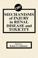 Mechanisms of Injury in Renal Disease and Toxicity - Robin S. Goldstein