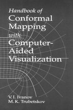 Handbook of Conformal Mapping with Computer-aided Visualization - V.I. Ivanov