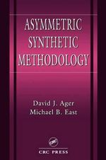 Asymmetric Synthetic Methodology - David John Ager