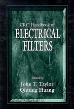 CRC Handbook of Electrical Filters : New Surveys in the Classics Ser.: Greece and Rome - John T. Taylor