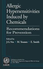 Allergic Hypersensitivities Induced by Chemicals : Recommendations for Prevention - Who/Europe Regional Office