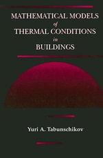 Mathematical Models of Thermal Conditions in Buildings : An Introduction for Physical Scientists - Y.A. Tabunschikov