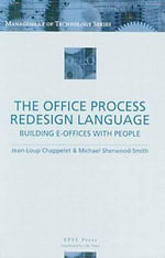 The Office Process Redesign Language : Building E-Offices with People - Dr. Jean-Loup Chappelet