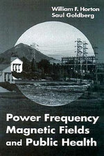 Power Frequency Magnetic Fields and Public Health - W. Horton