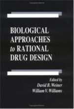 Biological Approaches to Rational Drug Design - David B. Weiner
