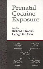 Prenatal Cocaine Exposures - Richard J. Konkol