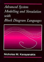 Advanced System Modelling and Simulation with Block Diagram Languages : ISAGA at a Watershed - Nicholas M. Karayanakis