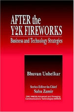 After the Y2K Fireworks : Business and Technology Strategies - Bhuvan Unhelkar