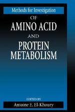 Methods for Investigation of Amino Acid and Protein Metabolism : Methods in Nutritional Research