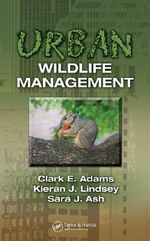 The Hidden Wilderness : Understanding Urban Wildlife Issues - E. Adams