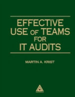Effective Use of Teams for it Audits : Using Teams to Improve the Audit Process - Martin A. Krist