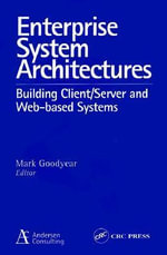 Enterprise System Architectures : Building Client/Server and Web-based Systems - Mark Goodyear