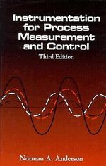 Instrumentation for Process Measurement and Control - Norman A. Anderson