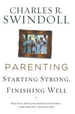 Parenting : From Surviving to Thriving - Charles R. Swindoll