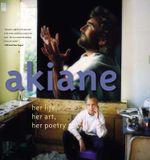 Akiane : Her Life, Her Art, Her Poetry - Akiane Kramarik