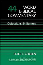 Colossians and Philemon : Word Biblical Commentary Ser. - Peter T. O'Brien