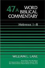 Hebrews : Hebrews 1-8 - William L. Lane