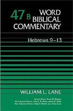 Word Biblical Commentary : Hebrews 9-13 - William L. Lane