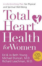 Total Heart Health for Women : A Life-Enriching Plan for Physical & Spiritual Well-Being - Ed Young