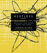 Restless, Study Guide : Because You Were Made for More - Jennie Allen