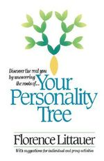 Your Personality Tree : Understanding What Makes Your Child Tick - Florence Littauer