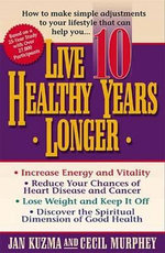 Live 10 Healthy Years Longer - Jan W. Kuzma
