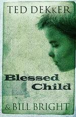 Blessed Child - Ted;Bright Dekker