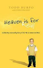 Heaven is for Real Deluxe Edition : A Little Boy's Astounding Story of His Trip to Heaven and Back - Todd Burpo