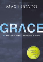 Grace : More Than We Deserve, Greater Than We Imagine - Max Lucado