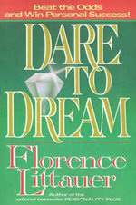 Dare to Dream : The Gift of Encouragement - Florence Littauer