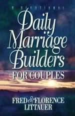 Daily Marriage Builders for Couples : How to Work Successfully with Anyone - Fred Littauer