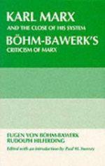 Karl Marx and the Close of His System - Eugen Von Bohm-Bawerk