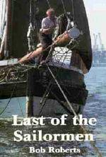 Last of the Sailormen - Bob Roberts