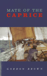 Mate of the Caprice : The Founding Fathers and the Haitian Revolution - Gordon Brown