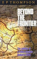 Beyond the Frontier : Politics of a Failed Mission - Bulgaria, 1944 - E. P. Thompson
