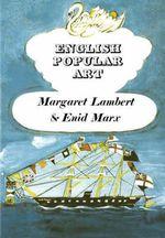 English Popular Art - Margaret Lambert
