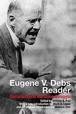 Eugene V. Debs Reader : Socialism and the Class Struggle