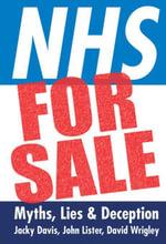 NHS for Sale : Myths, Lies & Deception - Jacky Davis
