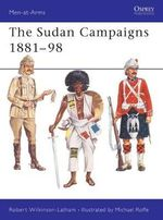 The Sudan Campaigns : Men-at-Arms Ser. - Robert Wilkinson-Latham